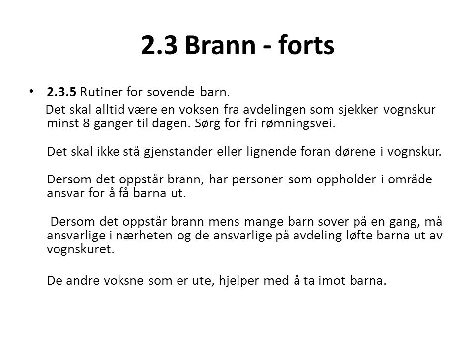 2.3 Brann - forts Rutiner for sovende barn.