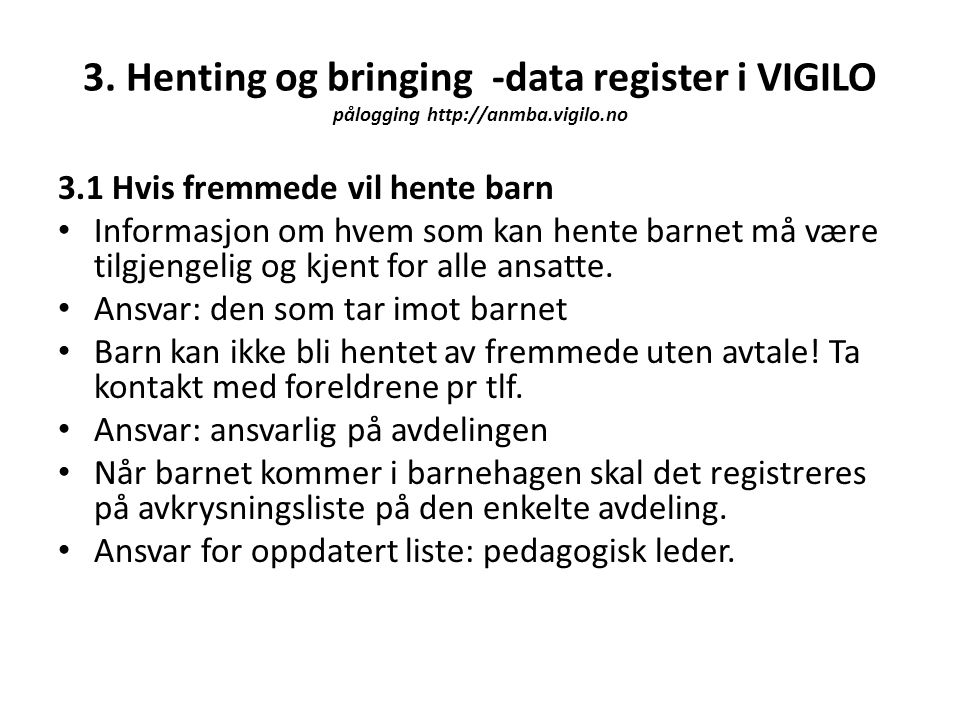 3. Henting og bringing -data register i VIGILO pålogging