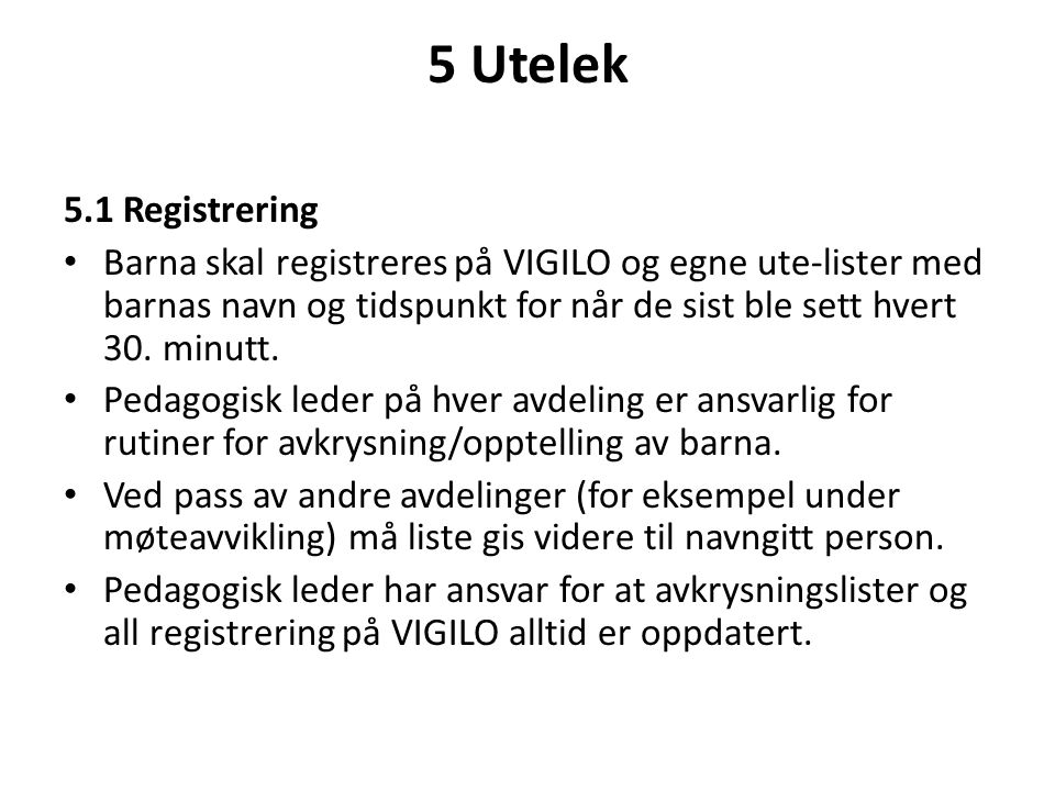 5 Utelek 5.1 Registrering.