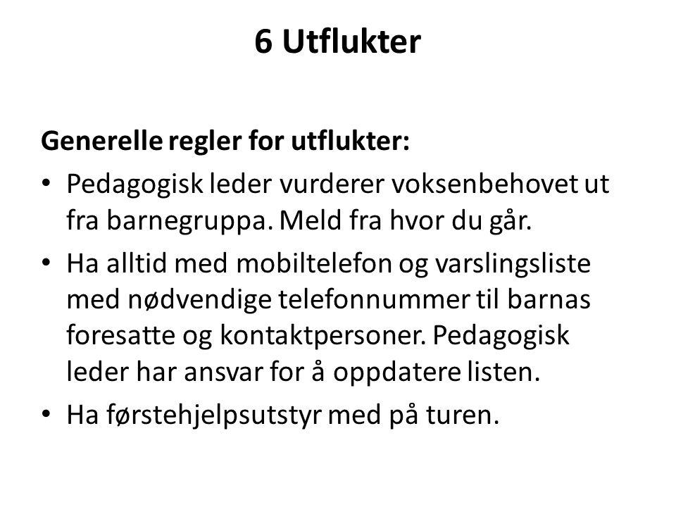 6 Utflukter Generelle regler for utflukter: