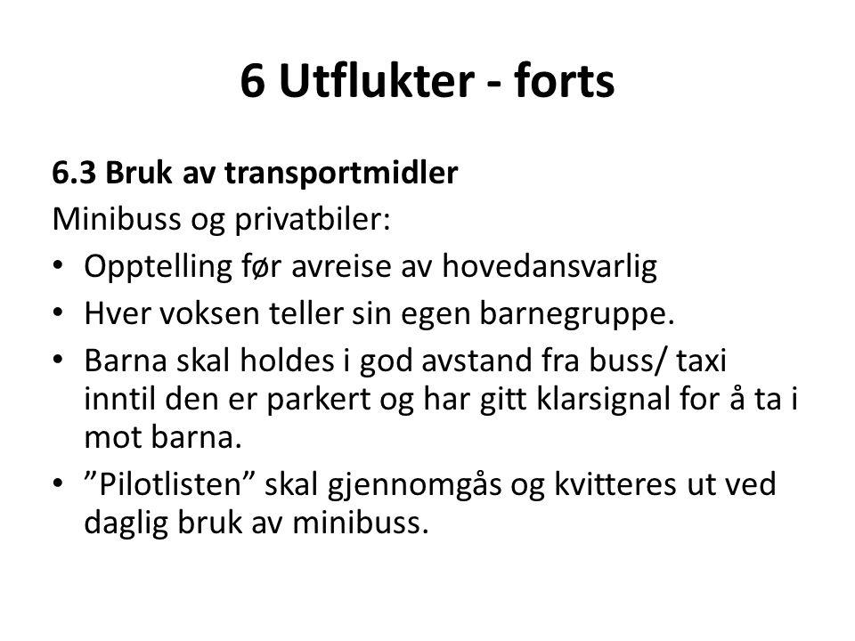 6 Utflukter - forts 6.3 Bruk av transportmidler