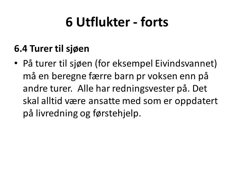 6 Utflukter - forts 6.4 Turer til sjøen