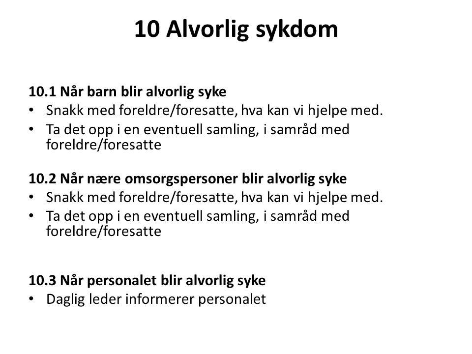 10 Alvorlig sykdom 10.1 Når barn blir alvorlig syke