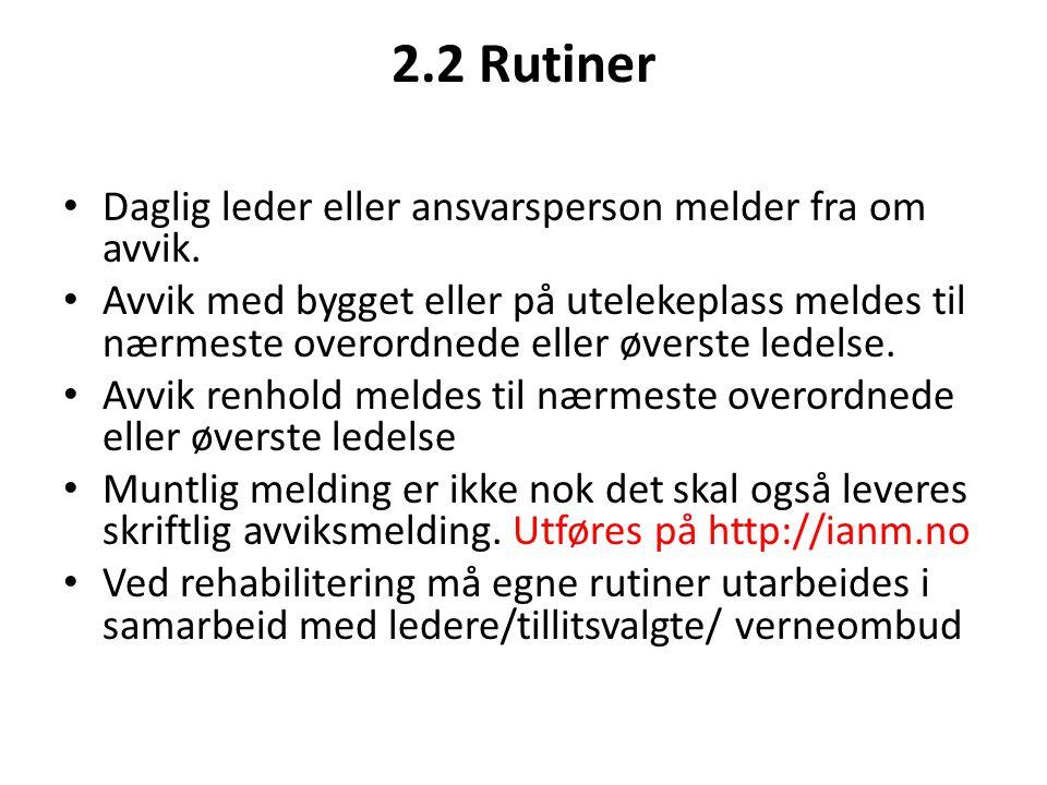 2.2 Rutiner Daglig leder eller ansvarsperson melder fra om avvik.