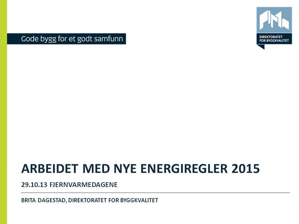 ARBEIDET MED NYE ENERGIREGLER 2015 29.10.13 FJERNVARMEDAGENE