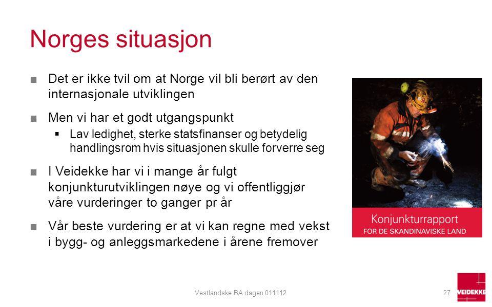 Norges situasjon Det er ikke tvil om at Norge vil bli berørt av den internasjonale utviklingen. Men vi har et godt utgangspunkt.