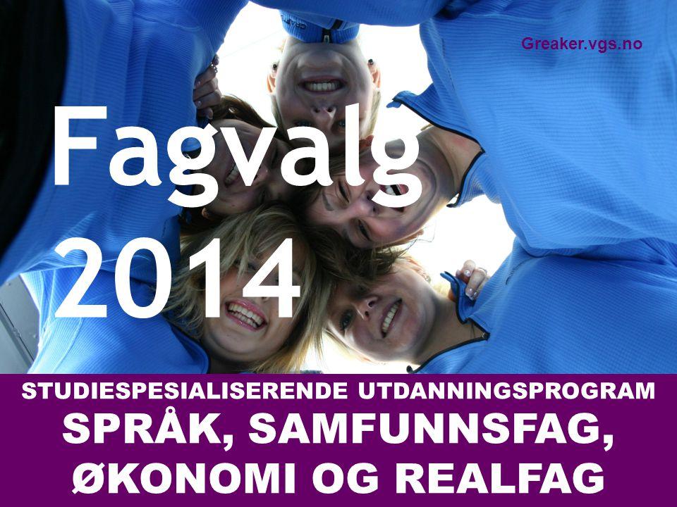 Fagvalg 2014 SPRÅK, SAMFUNNSFAG, ØKONOMI OG REALFAG