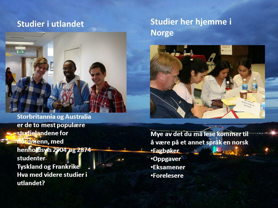 Studier her hjemme i Norge Studier i utlandet