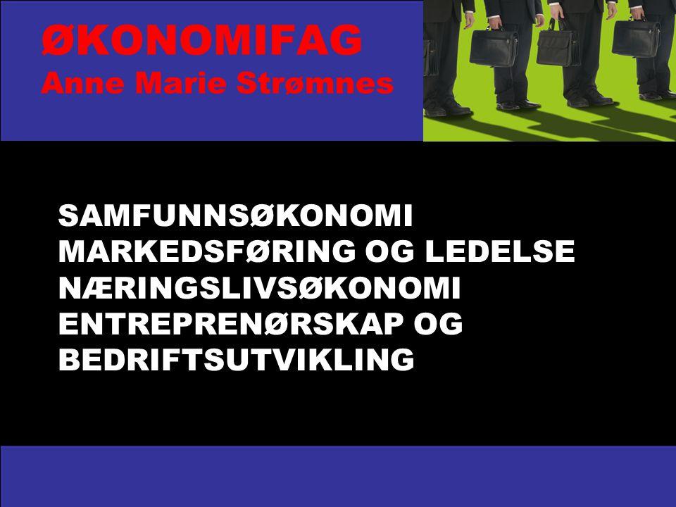 ØKONOMIFAG Anne Marie Strømnes