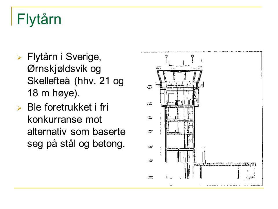 Flytårn Flytårn i Sverige, Ørnskjøldsvik og Skellefteå (hhv. 21 og 18 m høye).