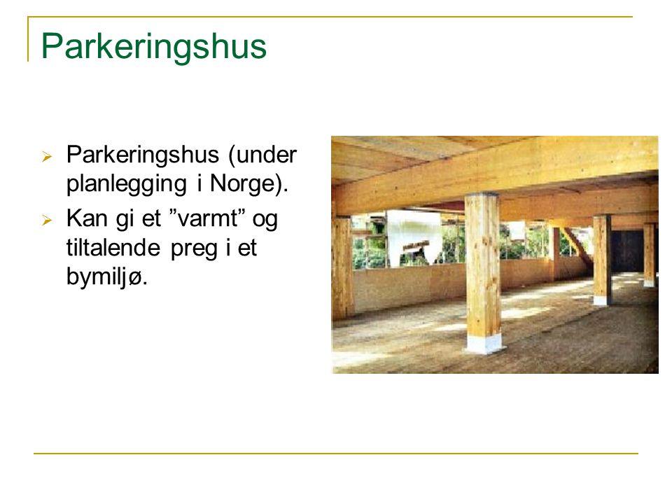 Parkeringshus Parkeringshus (under planlegging i Norge).