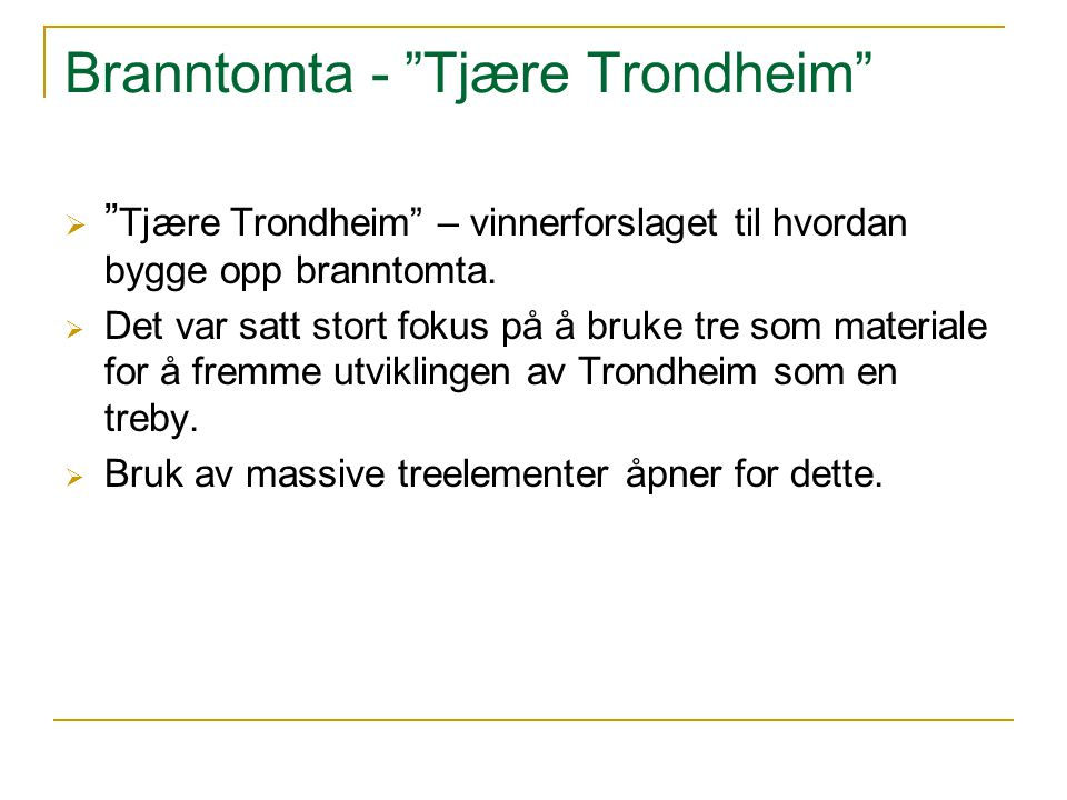 Branntomta - Tjære Trondheim