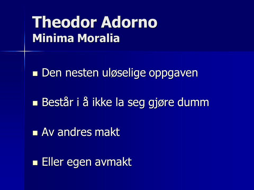 Theodor Adorno Minima Moralia