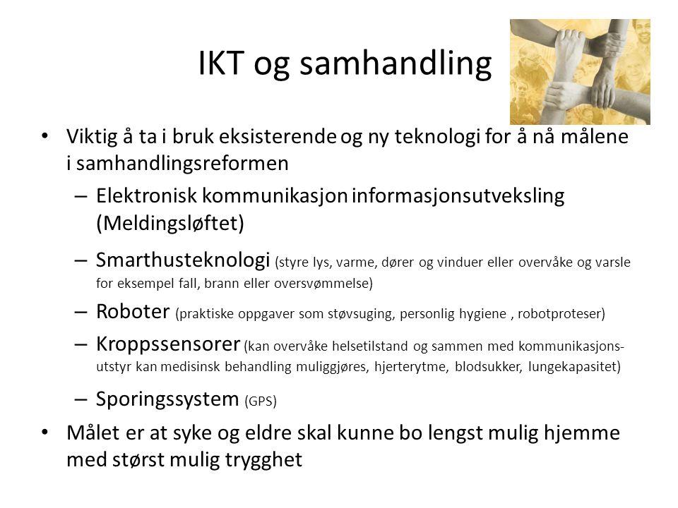 IKT og samhandling Viktig å ta i bruk eksisterende og ny teknologi for å nå målene i samhandlingsreformen.