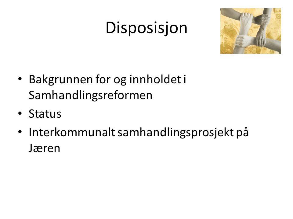 Disposisjon Bakgrunnen for og innholdet i Samhandlingsreformen Status
