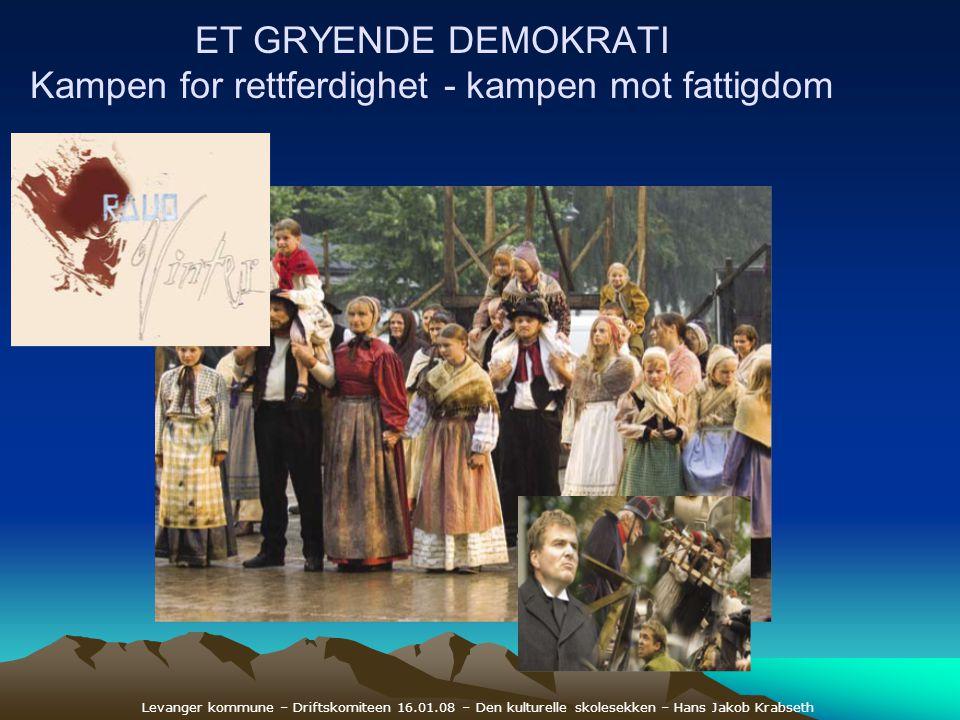 ET GRYENDE DEMOKRATI Kampen for rettferdighet - kampen mot fattigdom