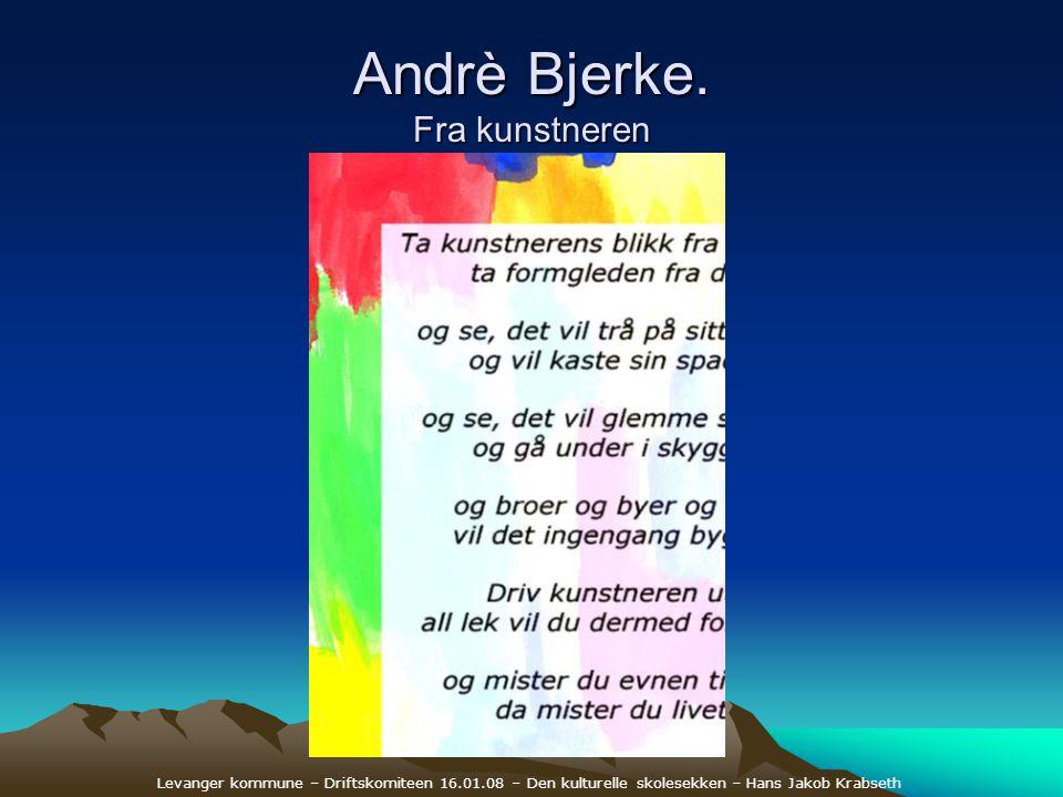 Andrè Bjerke. Fra kunstneren