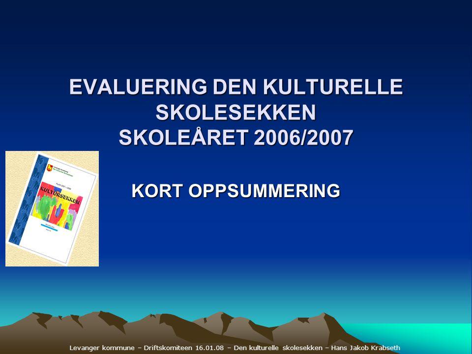 EVALUERING DEN KULTURELLE SKOLESEKKEN SKOLEÅRET 2006/2007