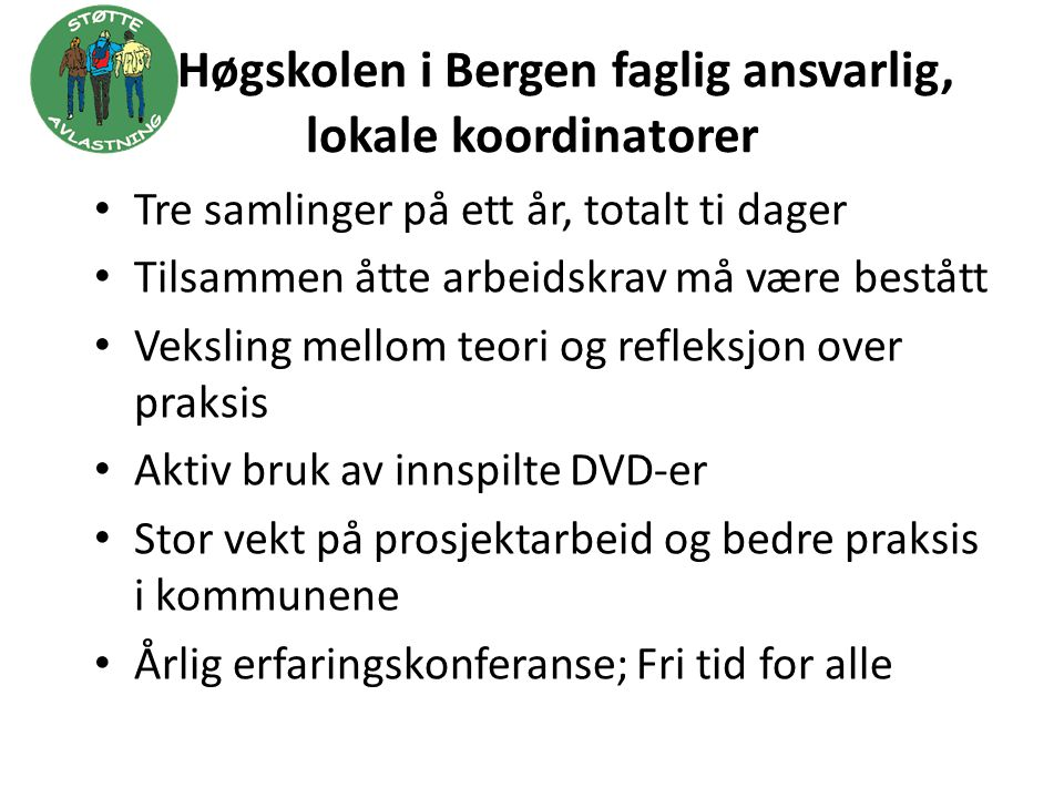 Høgskolen i Bergen faglig ansvarlig, lokale koordinatorer