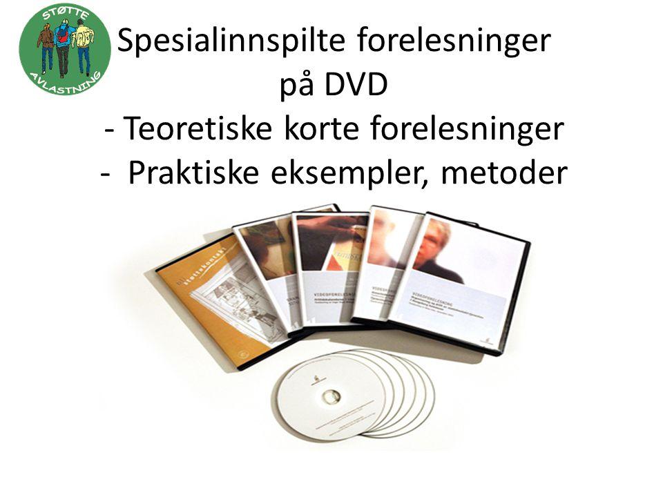 Spesialinnspilte forelesninger på DVD - Teoretiske korte forelesninger - Praktiske eksempler, metoder