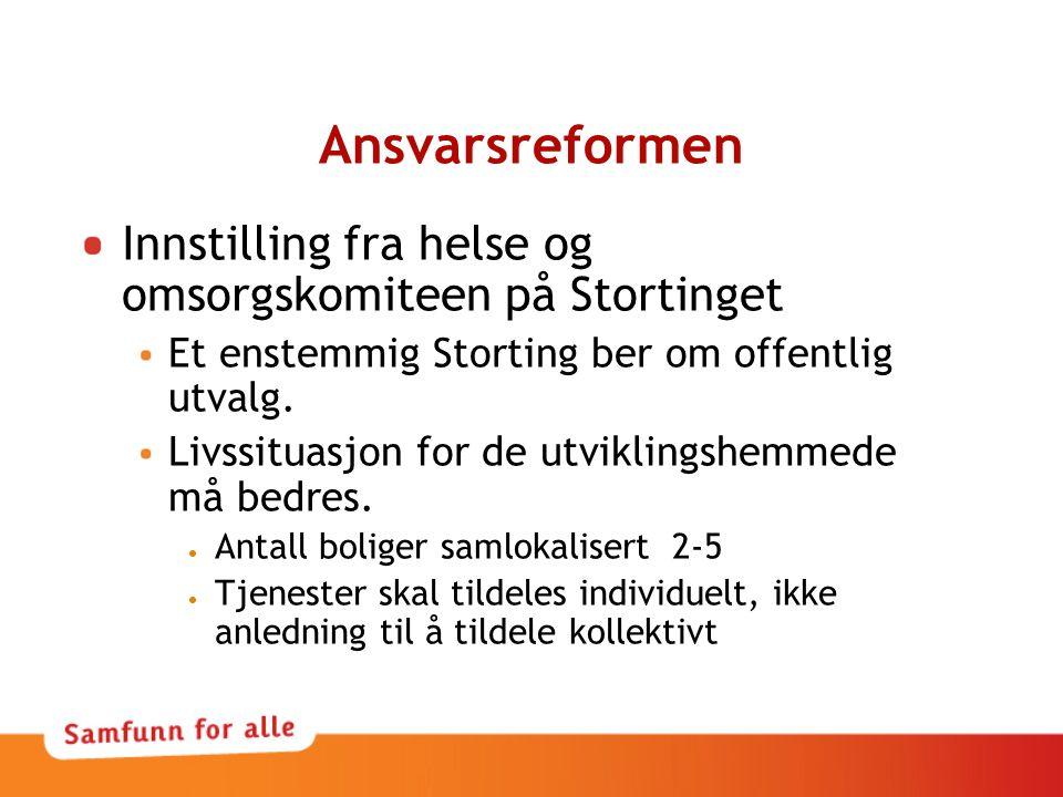 Ansvarsreformen Innstilling fra helse og omsorgskomiteen på Stortinget