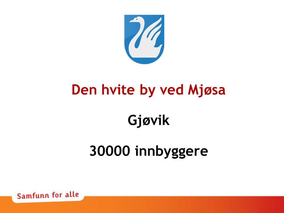 Den hvite by ved Mjøsa Gjøvik 30000 innbyggere