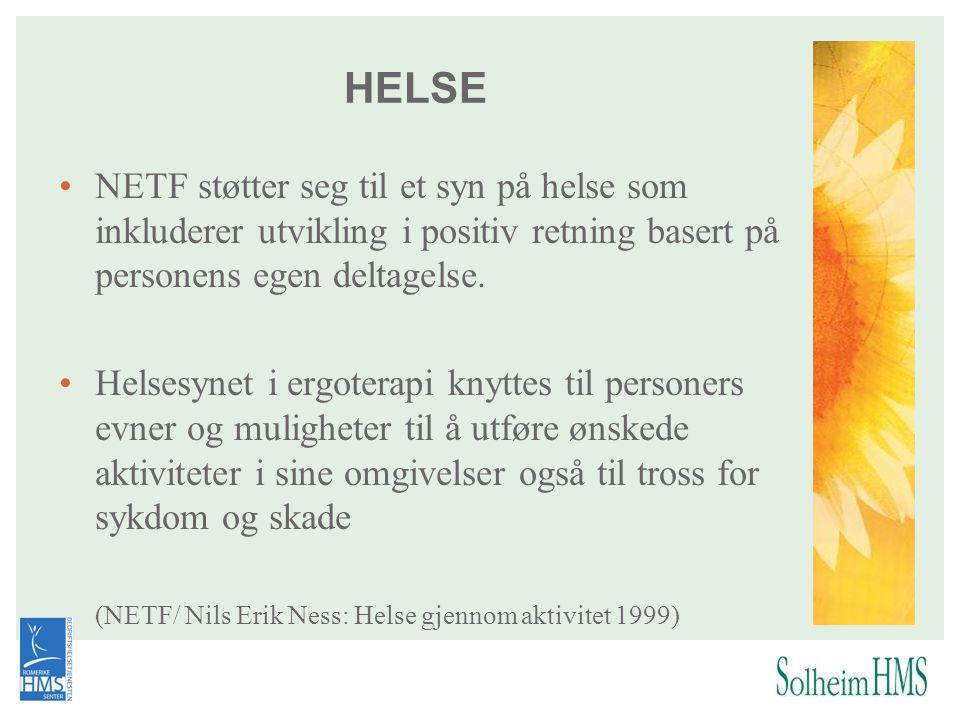 HELSE NETF støtter seg til et syn på helse som inkluderer utvikling i positiv retning basert på personens egen deltagelse.
