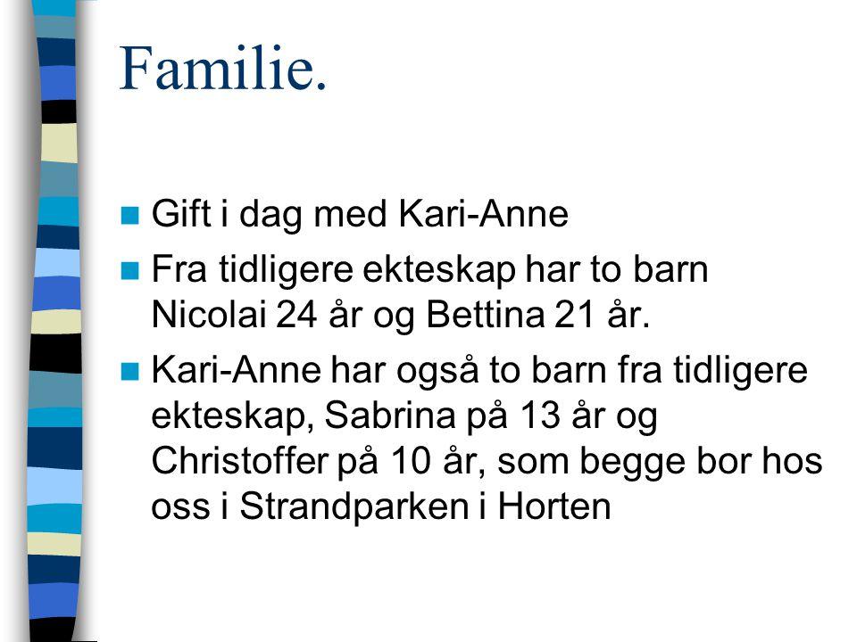 Familie. Gift i dag med Kari-Anne