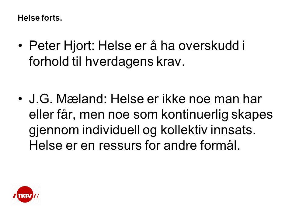 Peter Hjort: Helse er å ha overskudd i forhold til hverdagens krav.