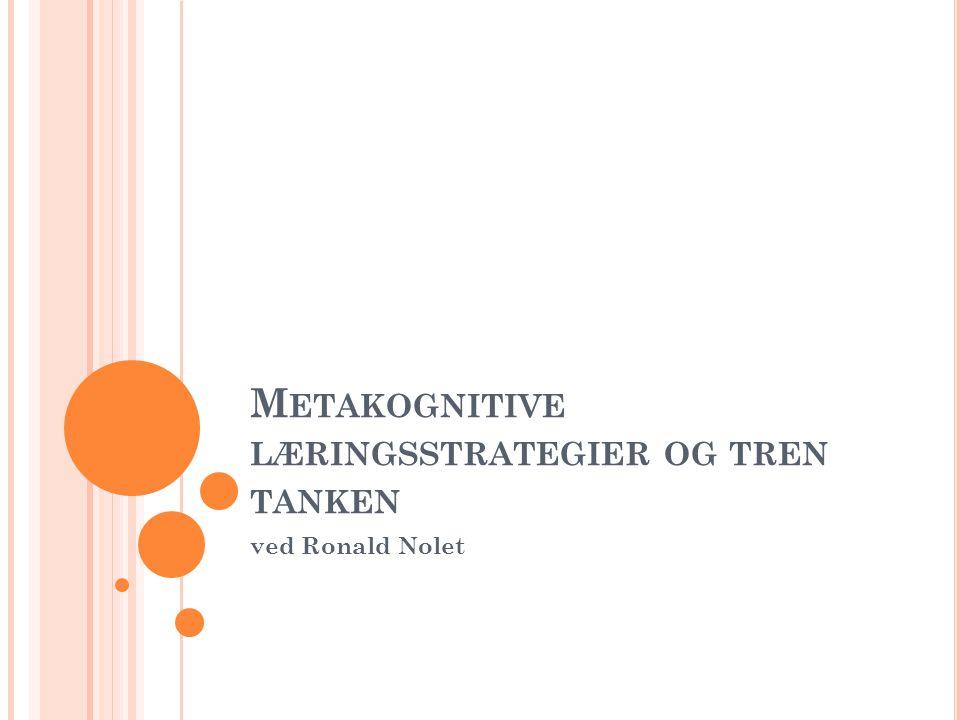 Metakognitive læringsstrategier og tren tanken