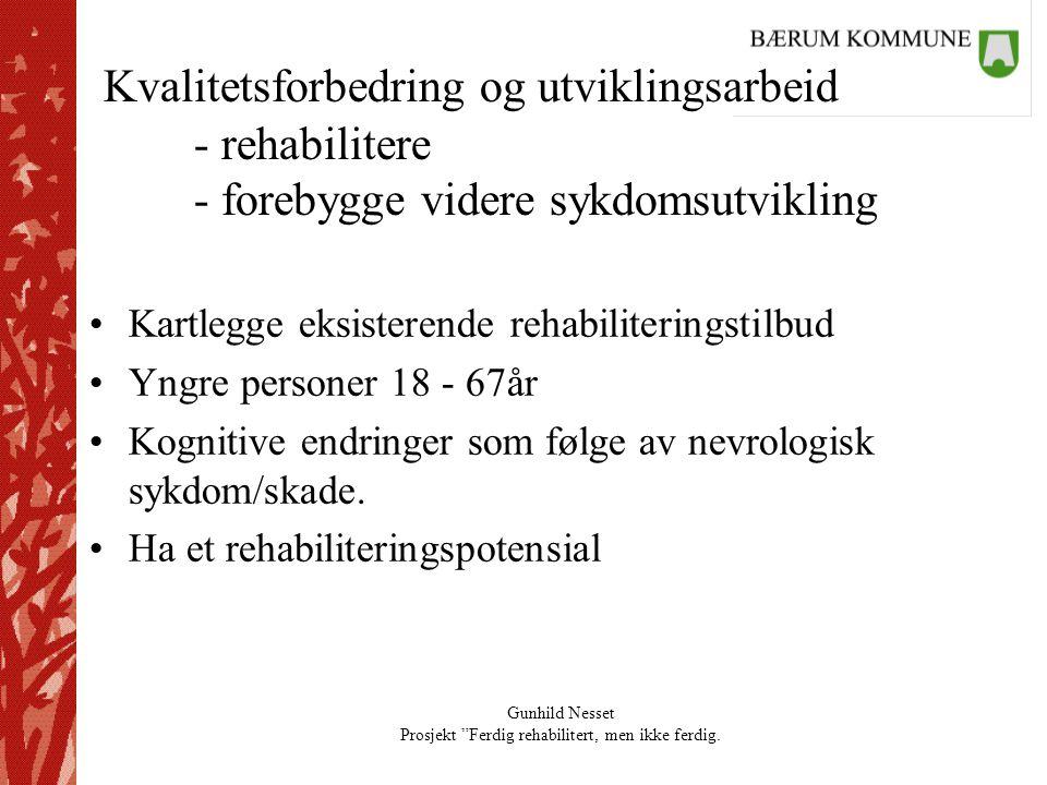 Kvalitetsforbedring og utviklingsarbeid - rehabilitere - forebygge videre sykdomsutvikling