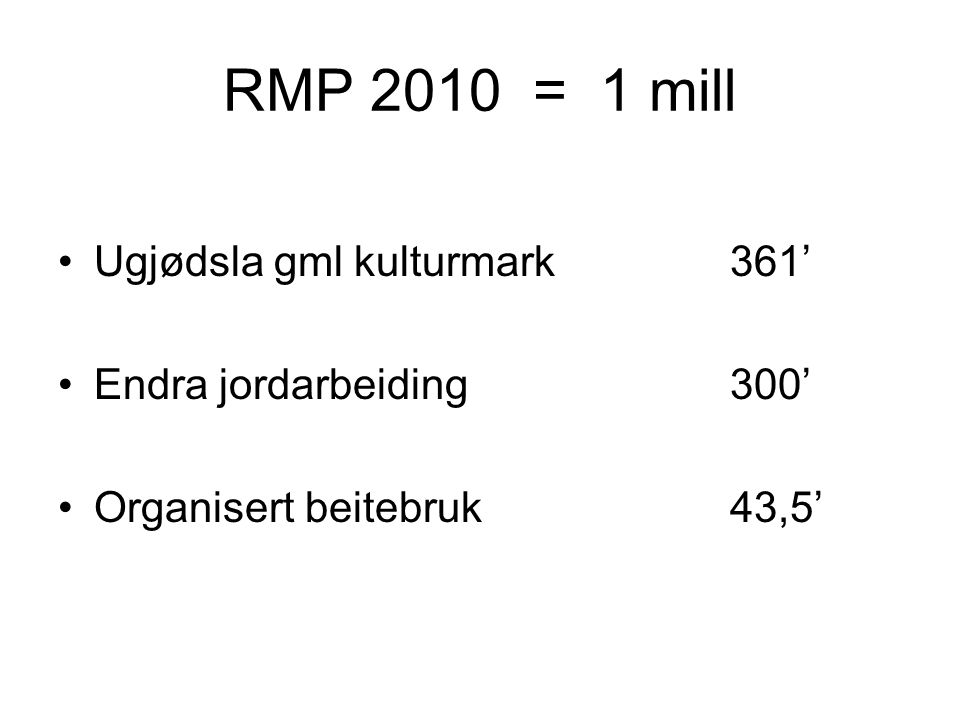 RMP 2010 = 1 mill Ugjødsla gml kulturmark 361'
