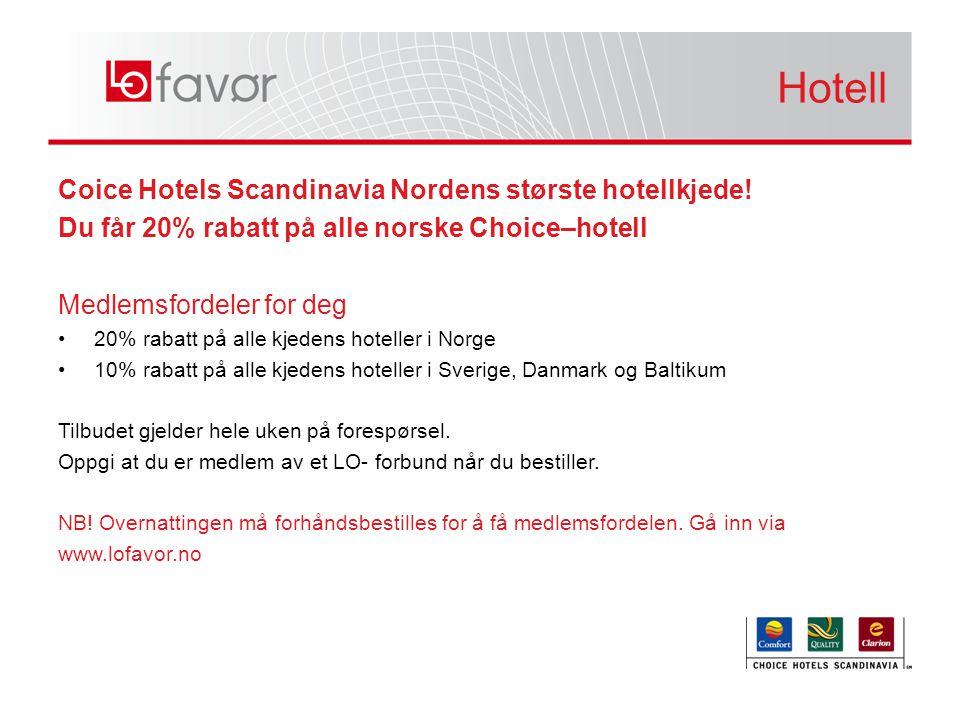 Hotell Hotell Coice Hotels Scandinavia Nordens største hotellkjede!