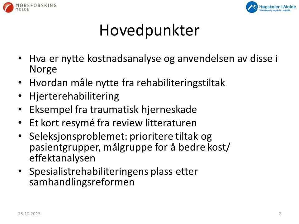 Hovedpunkter Hva er nytte kostnadsanalyse og anvendelsen av disse i Norge. Hvordan måle nytte fra rehabiliteringstiltak.