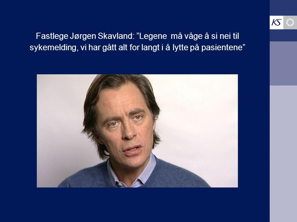 Fastlege Jørgen Skavland: Legene må våge å si nei til sykemelding, vi har gått alt for langt i å lytte på pasientene