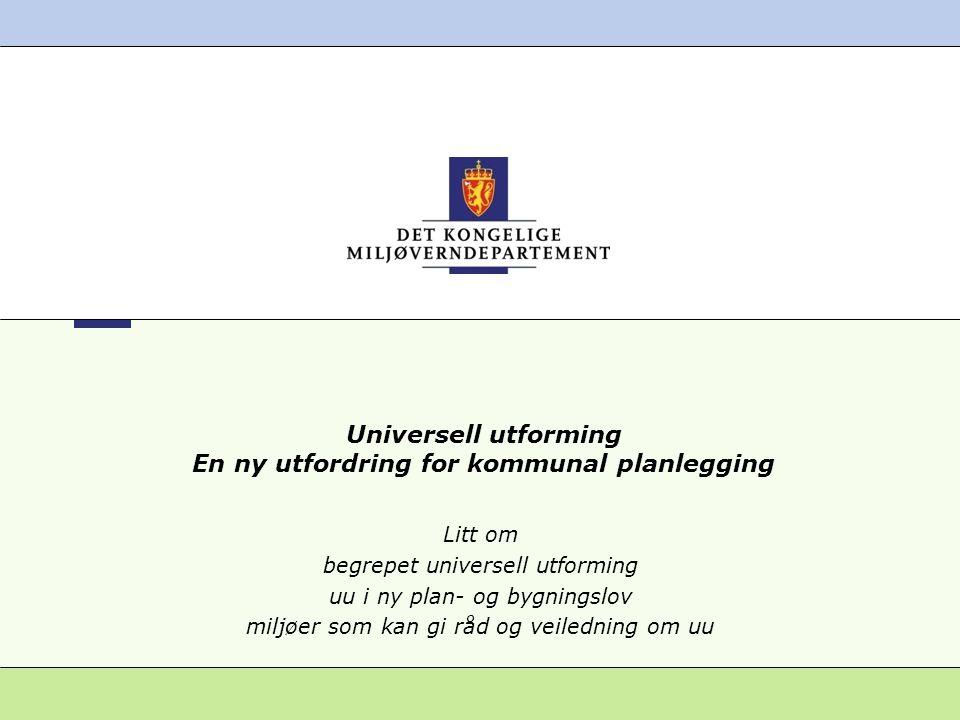 Universell utforming En ny utfordring for kommunal planlegging