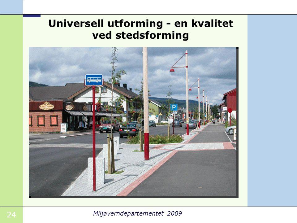Universell utforming - en kvalitet ved stedsforming