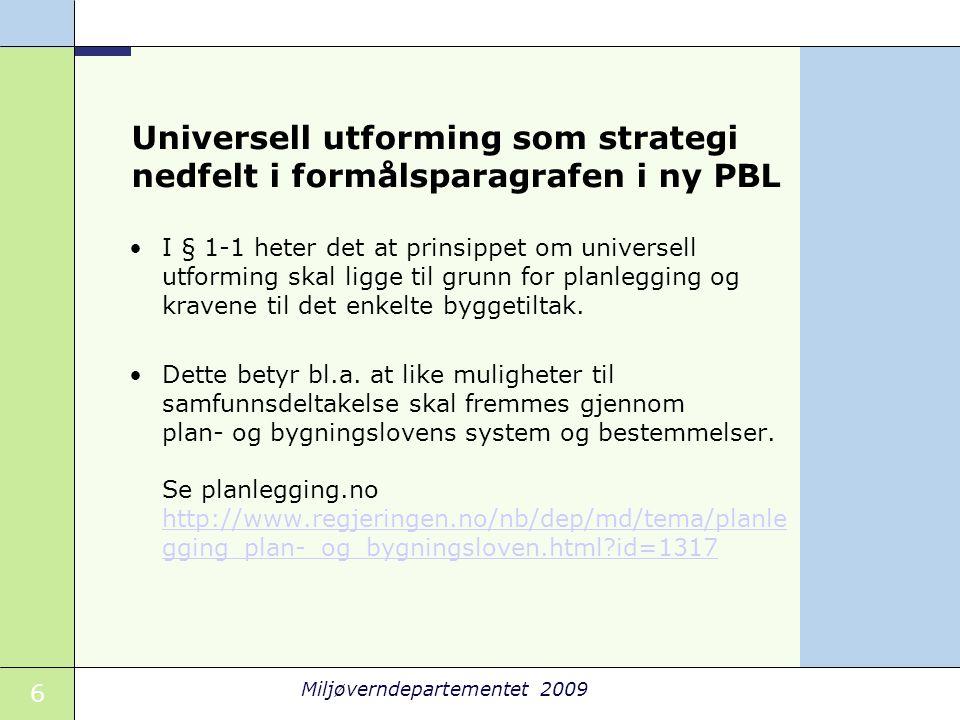 Universell utforming som strategi nedfelt i formålsparagrafen i ny PBL