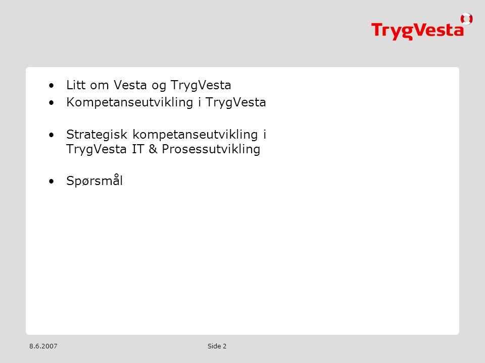 Litt om Vesta og TrygVesta Kompetanseutvikling i TrygVesta