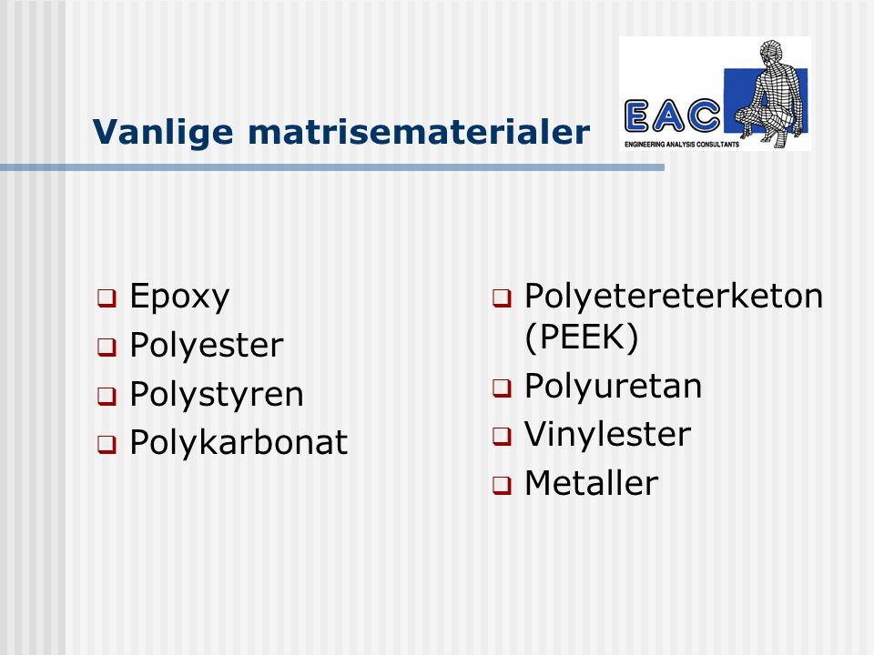 Vanlige matrisematerialer
