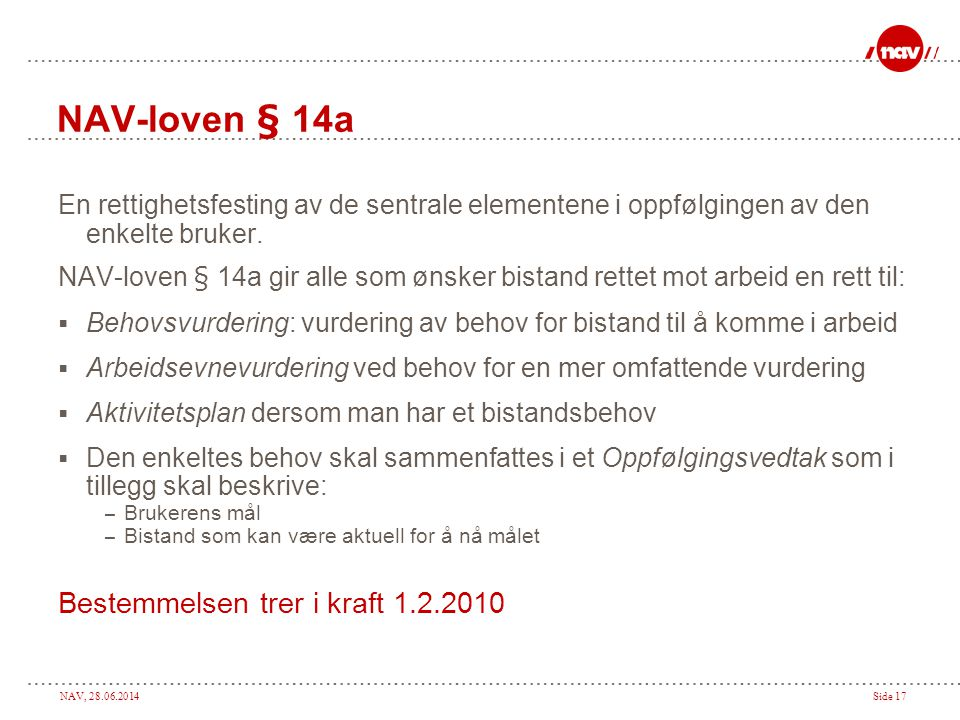 NAV-loven § 14a Bestemmelsen trer i kraft 1.2.2010
