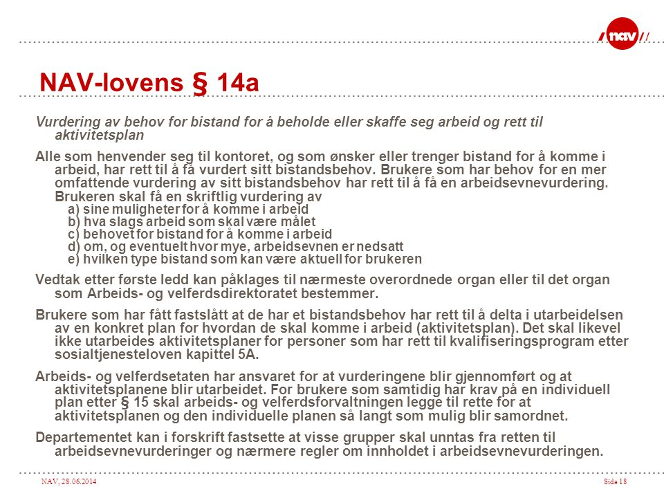 NAV-lovens § 14a Vurdering av behov for bistand for å beholde eller skaffe seg arbeid og rett til aktivitetsplan.