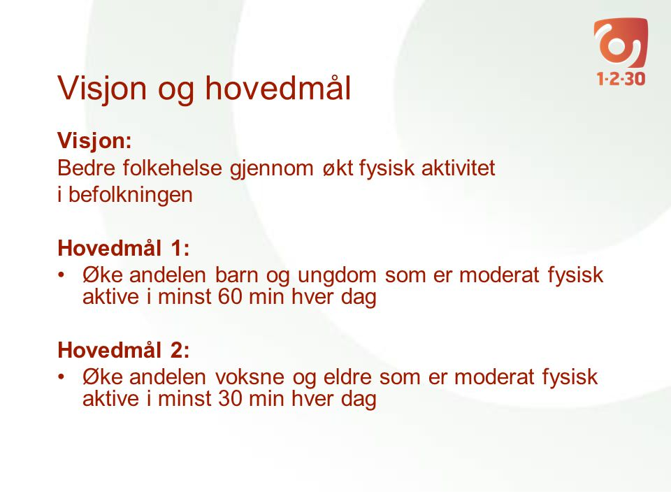 Visjon og hovedmål Visjon: