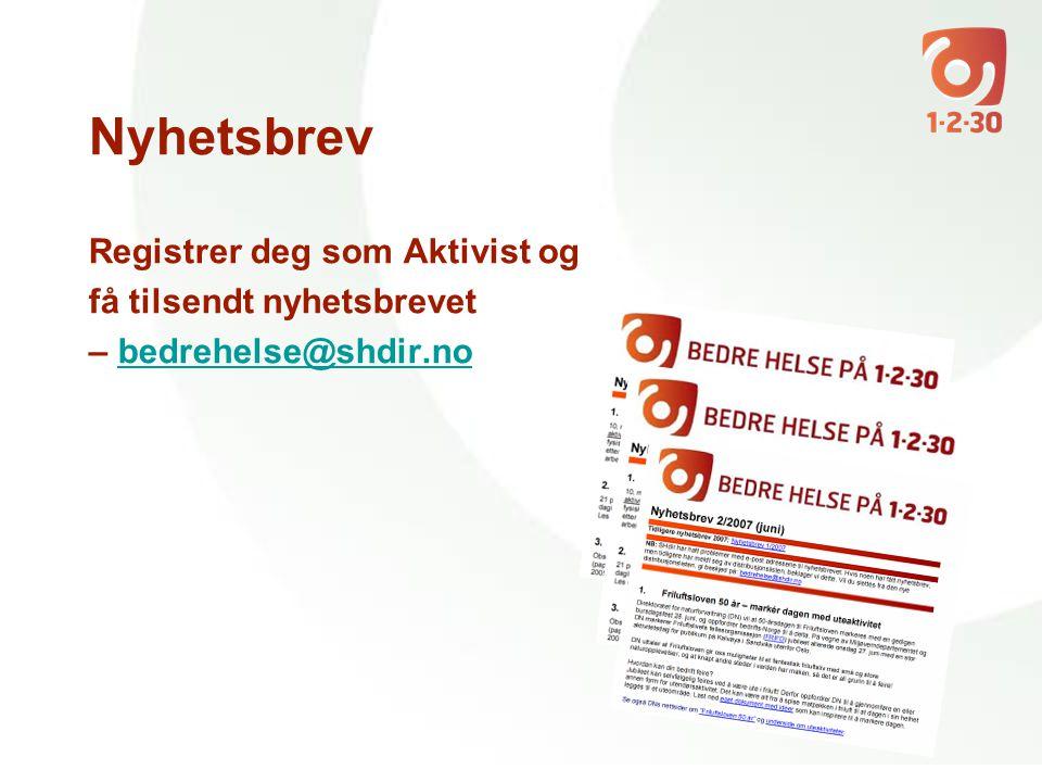 Nyhetsbrev Registrer deg som Aktivist og få tilsendt nyhetsbrevet