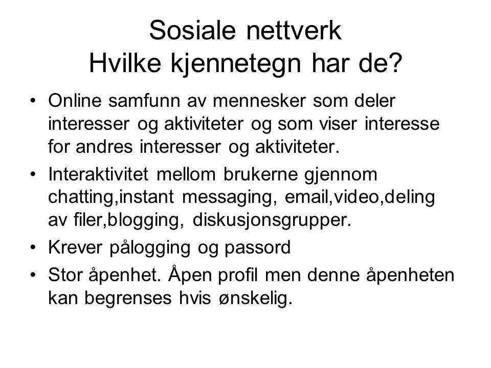 Sosiale nettverk Hvilke kjennetegn har de