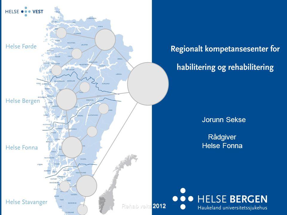 Jorunn Sekse Rådgiver Helse Fonna Rehab veka 2012 2