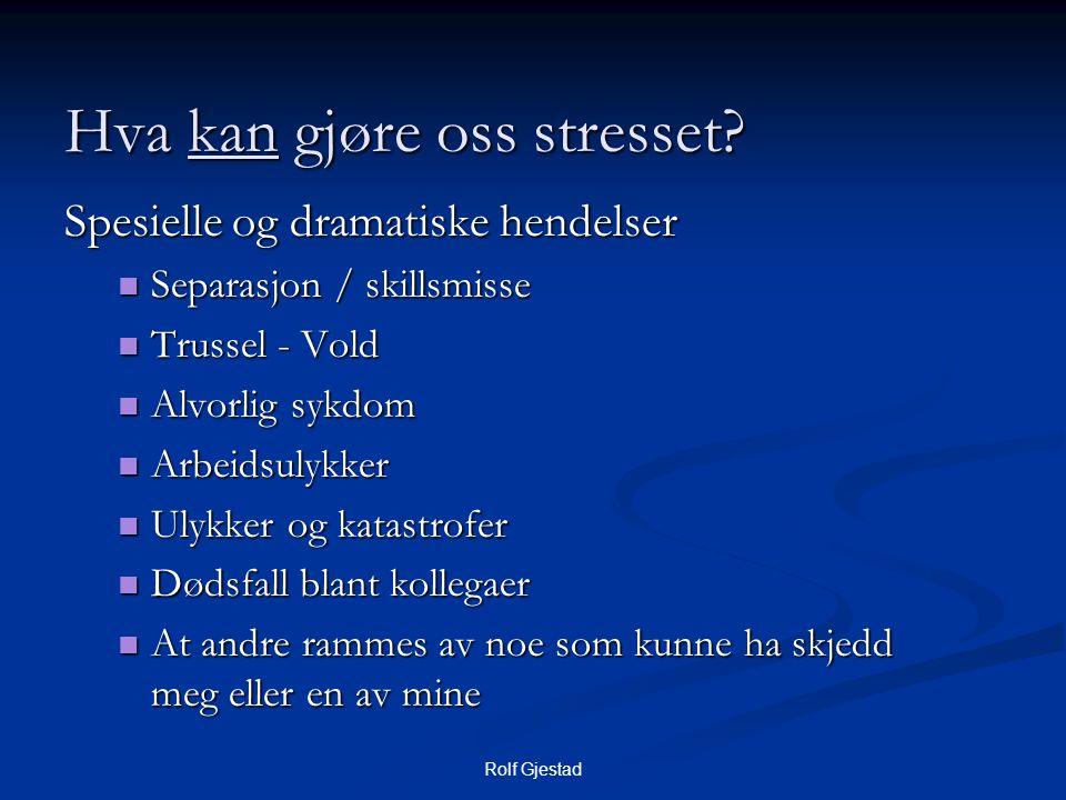 Hva kan gjøre oss stresset