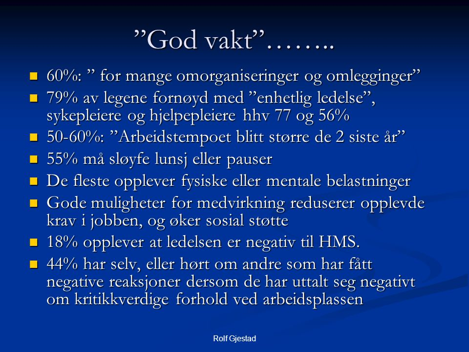 God vakt …….. 60%: for mange omorganiseringer og omlegginger