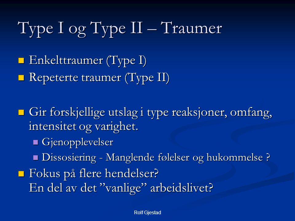 Type I og Type II – Traumer