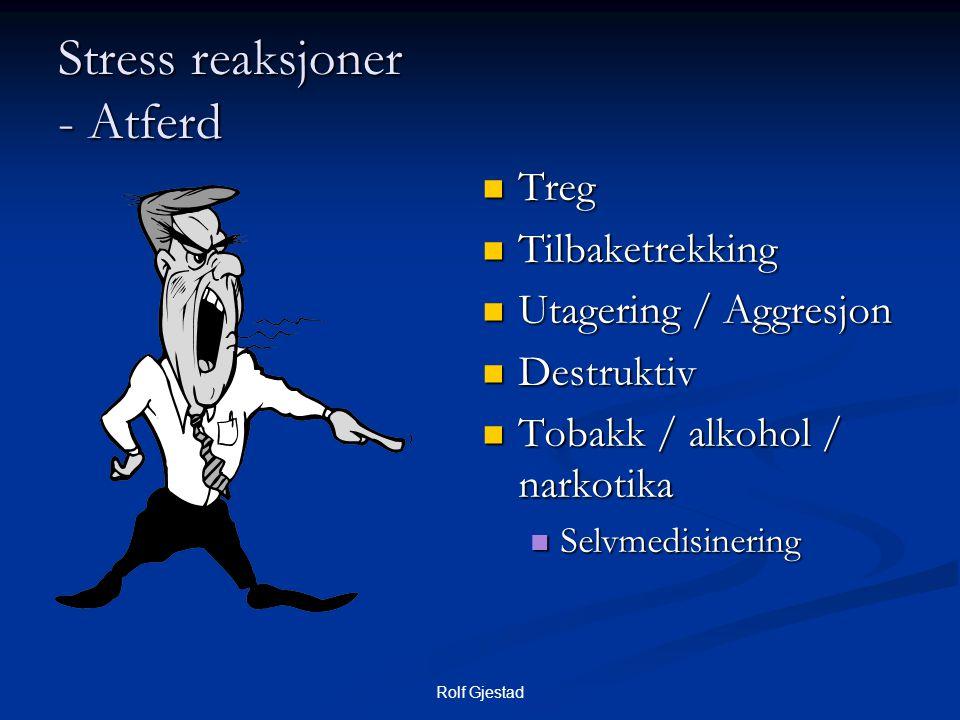 Stress reaksjoner - Atferd